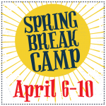 Spring Break Camp:  April 6th Thru April 10th 2020