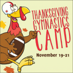 Thanksgiving Gymnastics Camp November 19th Thru 21st