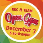 Rec/Team Open  Gym – December 7, 2019