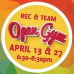 Rec/Team Open  Gym – April 27th 2019