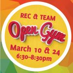 Rec/Team  Open  Gym – March 10th 2018