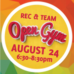 Rec/Team Open  Gym – August 24th