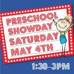Preschool Show Day – May 4th, 2019