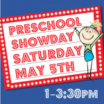 Preschool Spring Show Day – May 5th, 2018
