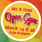 Rec/Team Open  Gym – March 14th